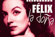 Mexican Movie Star Maria Felix Remembered